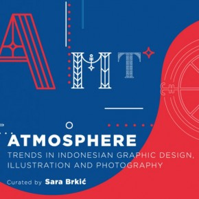_Atmosphere: Trends in Indonesian Graphic Design, Illustration and Photography