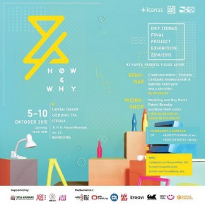 How & Why: Final Project Exhibition by DKV ITENAS